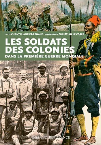 9782737363122: SOLDATS DES COLONIES PREMIERE GUERRE (HISTOIRE - HISTOIRE) (French Edition)