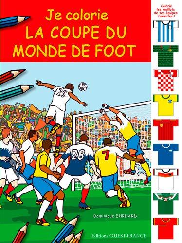 9782737363986: Je Colorie la Coupe du Monde de Foot