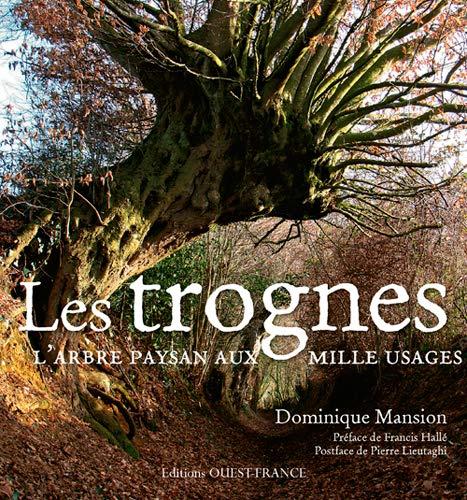 9782737365652: Les Trognes, Arbre Paysans aux Mille Usages