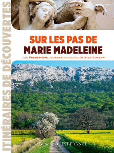 9782737365850: Sur les Pas de Marie Madeleine