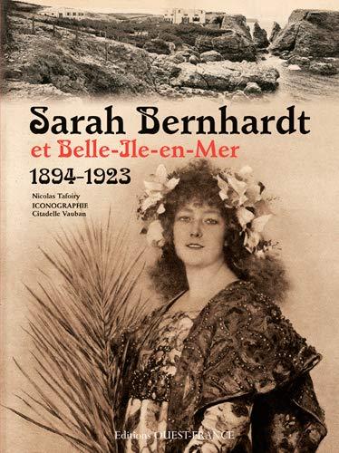9782737366208: Sarah Bernhardt et Belle Ile en Mer 1894-1923