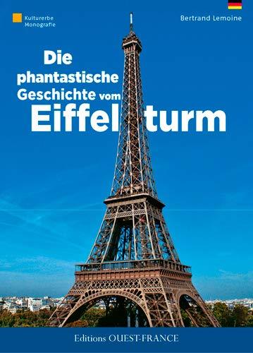 9782737366222: Fantastique Histoire de la Tour Eiffel (All)