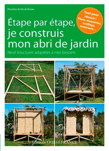9782737366765: Je Construis Mon Abri de Jardin, 9 Realisations