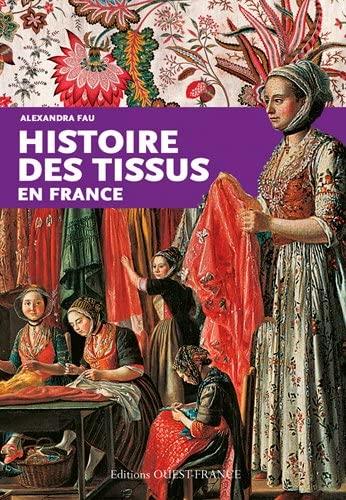 9782737366819: HISTOIRE DES TISSUS EN FRANCE