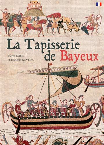TAPISSERIE DE BAYEUX -LA- (FR): NEVEUX BOUET