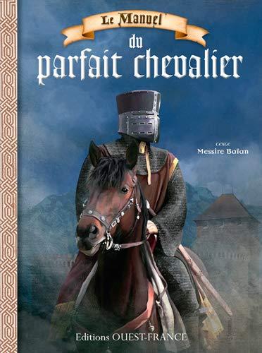 9782737367397: MANUEL DU PARFAIT CHEVALIER