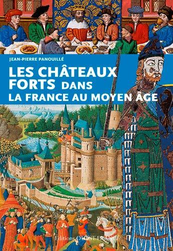 CHATEAUX FORTS DANS LA FRANCE DU MOYEN A: PANOUILLE JEAN PIERR