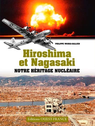 9782737368325: Hiroshima et Nagasaki : Notre héritage nucléaire