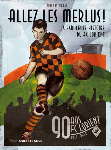 9782737369117: FABULEUSE HISTOIRE DU FC LORIENT