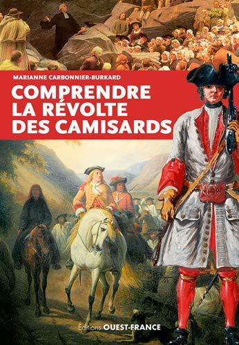 9782737369667: COMPRENDRE LA REVOLTE DES CAMISARDS
