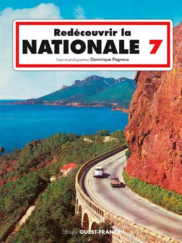 REDECOUVRIR LA NATIONALE 7: PAGNEUX DOMINIQUE