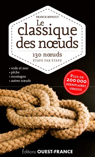 CLASSIQUE DES NOEUDS -LE- 130 NOEUDS: RIPAULT FRANCK