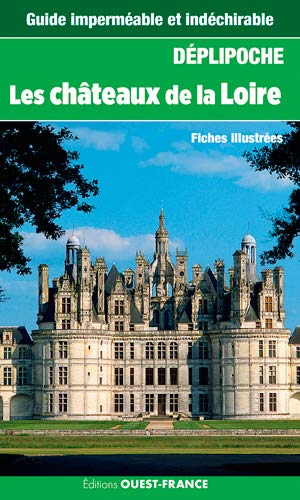9782737371745: LES CHATEAUX DE LA LOIRE (DEPLIPOCHE - carte laminée)