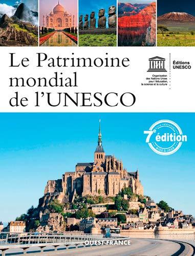 9782737378201: Le patrimoine mondial de l'UNESCO : Votre guide complet vers les destinations les plus extraordinaires