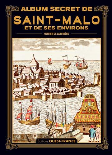 9782737381508: Album secret de Saint-Malo et de ses environs