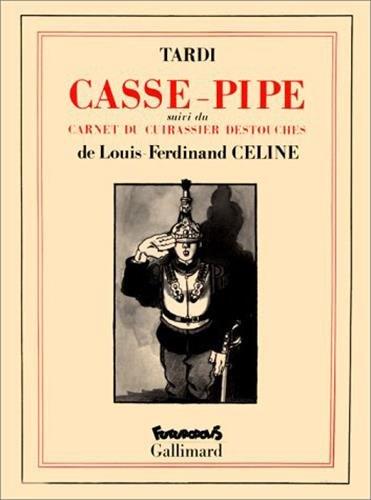 CASSE-PIPE: CELINE, LOUIS-FERDINAND; TARDI