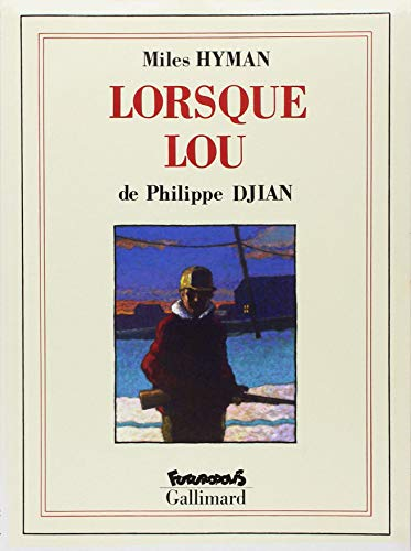 Lorsque Lou (Futuropolis Gallimard) (French Edition) (2737627559) by Djian, Philippe