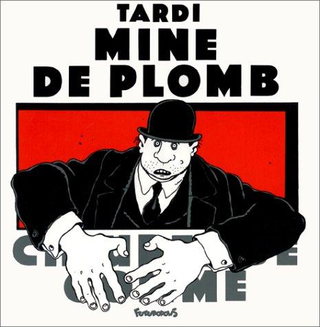 Mine de plomb [Album] [Oct 01, 1985]: J. Tardi