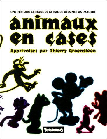 Une histoire critique de la bande dessinée animalière: Animaux en cases apprivois&...