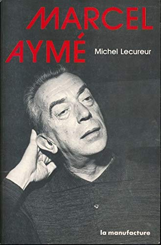 Marcel Aymé (French Edition) (9782737700101) by Michel Lécureur