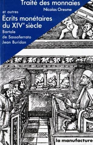Traité des monnaies et autres écrits monétaires: ORESME (Nicolas), BURIDAN
