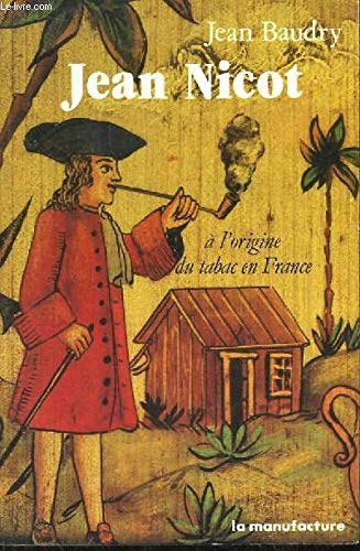 Jean Nicot (French Edition): Jean Baudry