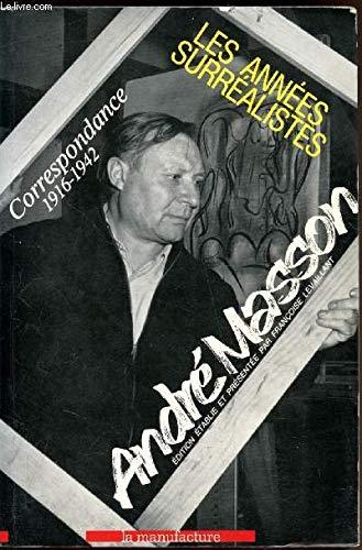 9782737701818: Les années surréalistes: Correspondance 1916-1942 (Classiques de la Manufacture) (French Edition)