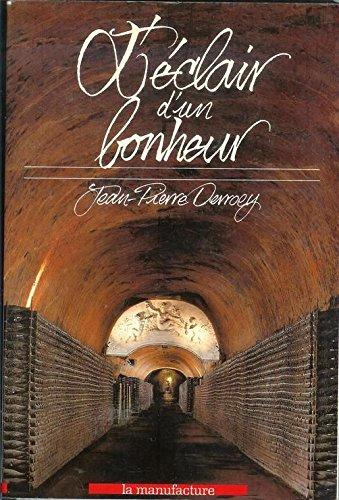 9782737701849: L'eclair d'un bonheur: Une histoire de la vigne en Champagne (L'Histoire partagee) (French Edition)