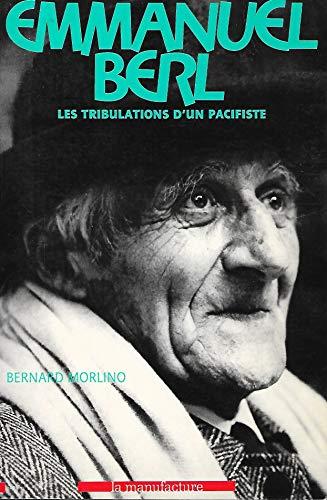 9782737702082: Emmanuel Berl: Les tribulations d'un pacifiste (Les Classiques de La Manufacture) (French Edition)