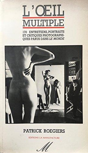 9782737702198: L'oeil multiple: 170 entretiens, portraits et critiques photographiques parus dans Le Monde de 1986 a 1991 (French Edition)
