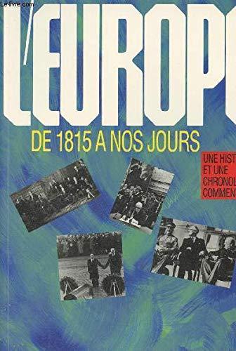 9782737702273: L'Europe de 1815 a nos jours: Une histoire et une chronologie commentee (L'Histoire partagee) (French Edition)