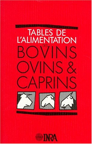 Tables de l'alimentation des bovins, ovins et: Collectif
