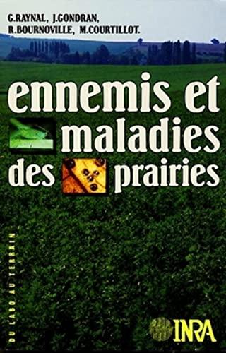Ennemis et maladies des prairies [Jan 01, 1989] Raynal, G.; Gondran, J.; Bournoville, R. et ...