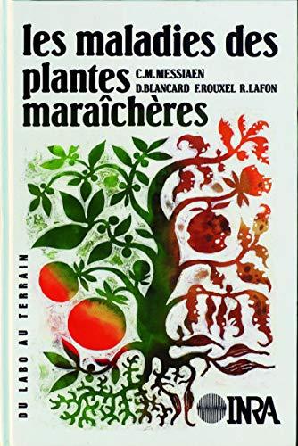 Les maladies des plantes maraîchères: 3e édition: Robert Lafon; Francis