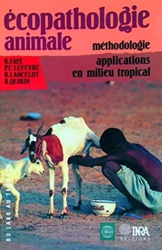 9782738005380: Ecopathologie animale : Méthodologie, applications en milieu tropical