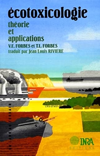 Ecotoxicologie. theorie et applications (French Edition): V.E ; Forbes,T.L