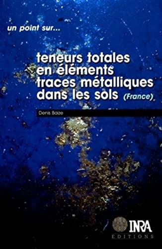 Teneurs totales en elements traces metalliques dans les sols(France). réfÃ&copy...