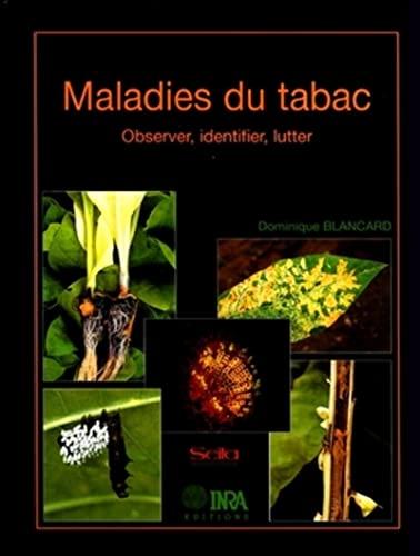 Maladies du tabac: Observer, identifier, lutter: Blancard, Dominique
