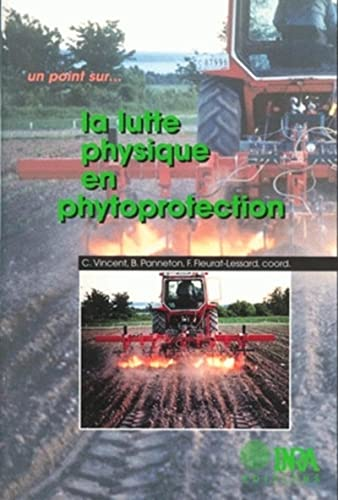La lutte physique en phytoprotection (French Edition): Collectif