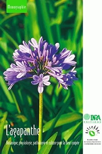 9782738009869: L'agapanthe. botanique, physiologie, pathologie et culture pour la fleur coupee (French Edition)