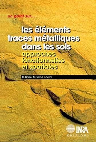 Les elements traces metalliques dans les sols (French Edition): Denis Baize