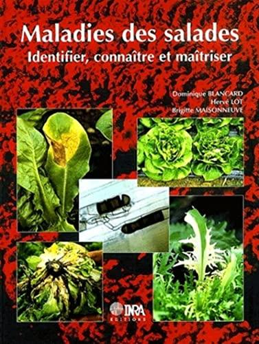 Maladies des salades: Identifier, connaître et maîtriser: Dominique Blancard; Hervé