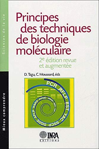 principes des techniques de biologie moléculaire (2e édition): Christian Moussard, ...