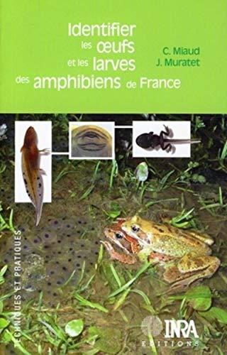 9782738010865: identifier les oeufs et larves des amphibiens de france