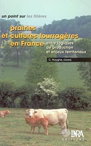 Prairies et cultures fourragères en france: Entre logiques de production et enjeux territoriaux ...