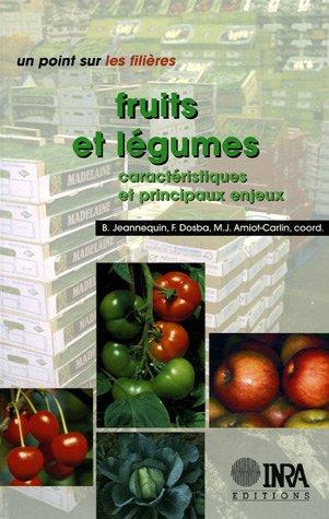 Fruits et légumes : Caractéristiques et principaux enjeux: Jeannequin, Dosba, ...