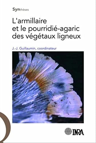 l'armillaire et le pourridie-agaric des vegetaux ligneux