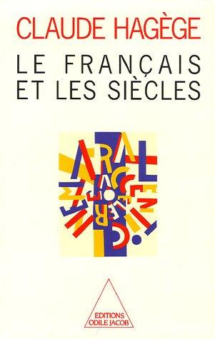 LE FRANCAIS ET LES SIECLES: HAGEGE Claude