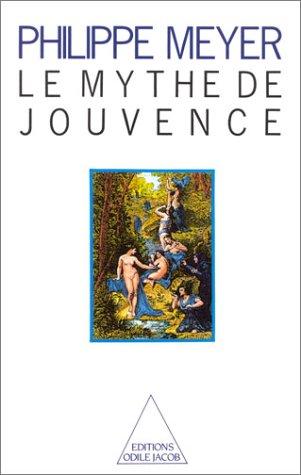 9782738100184: Le mythe de jouvence: Essai sur la sante, la vieillesse et l'argent (French Edition)