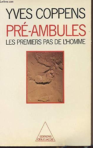 Pré-ambules: Les premiers pas de l'homme (French Edition) (2738100430) by Yves Coppens